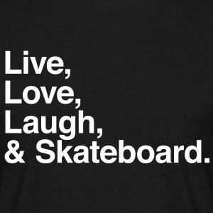 Live Love Laugh and skateboard Camisetas - Camiseta hombre