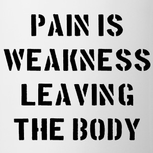 Pain Is Weakness Leaving the Body Bottles & Mugs - Mug