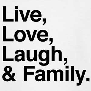 Live Love Laugh and family Camisetas - Camiseta adolescente