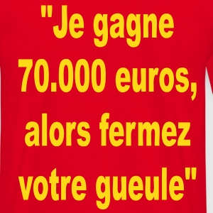 je gagne 70.000 euros Tee shirts - T-shirt Homme