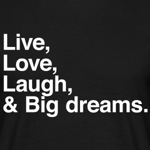 Live Love Laugh and big dreams Camisetas - Camiseta hombre