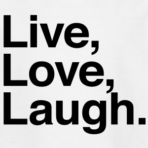 Live Love Laugh Camisetas - Camiseta adolescente