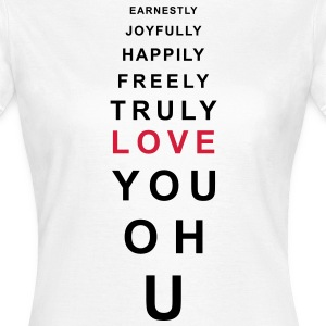earnestly joyfully happily freely truly love you  T-Shirts - Women's T-Shirt
