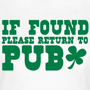 if found please return to PUB st patricks funny T-Shirts - Women's T-Shirt