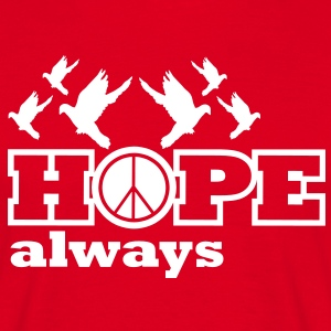 always hope T-Shirts - Männer T-Shirt