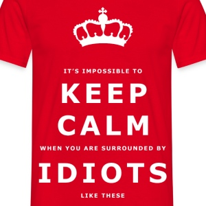 Funny Keep Calm, Surrounded by Idiots Slogan - Men's T-Shirt