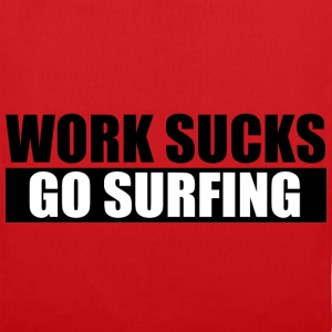 work_sucks_go_surf Sacs et sacs à dos - Tote Bag