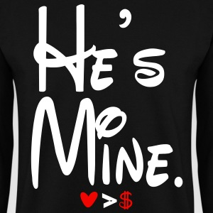 He's mine - Men's Sweatshirt
