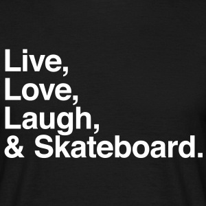 Live love laugh and skateboard T-shirt - Maglietta da uomo