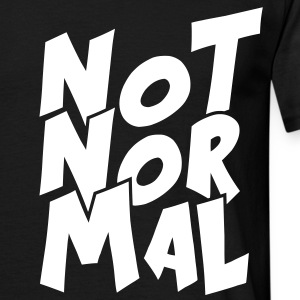 Not Normal T-Shirts - Männer T-Shirt