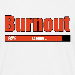 Burnout loading 92% - Männer T-Shirt