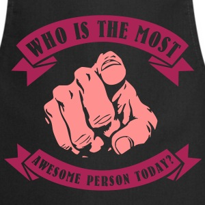 Who is the most awesome person today? YOU! Forklæder - Forklæde