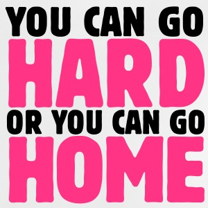 you can go hard or you can go home 2c Tee shirts - T-shirt Bébé
