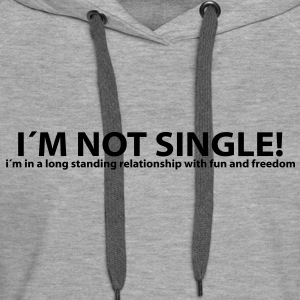 Not single! Pullover & Hoodies - Frauen Premium Hoodie