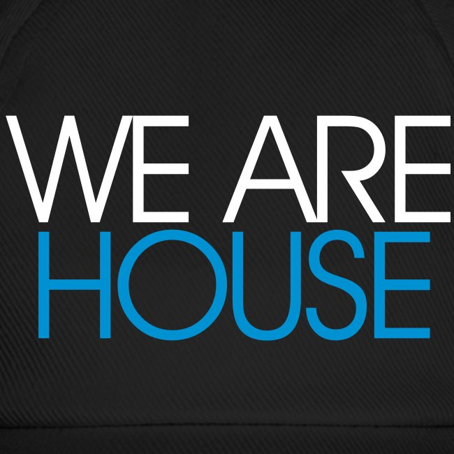 Cap: We are House