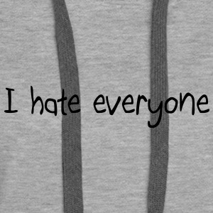 I hate everyone Sweat-shirts - Sweat-shirt à capuche Premium pour femmes