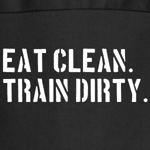 Eat clean. Train dirty. Schürzen - Kochschürze