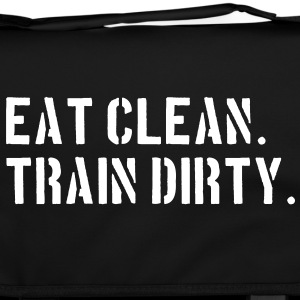 Eat clean. Train dirty. Tassen - Schoudertas