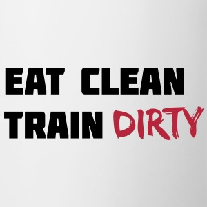 Eat clean. Train dirty. Butelki i kubki - Kubek
