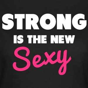 Strong Is the New Sexy Tee shirts - T-shirt Femme