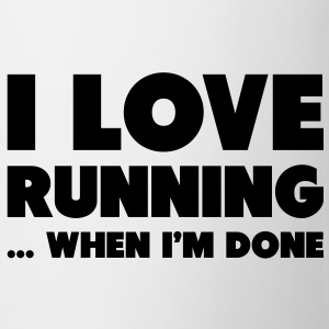 I Love Running... When I'm Done Botellas y tazas - Taza