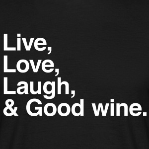 Live love laugh and good wine T-shirt - Maglietta da uomo