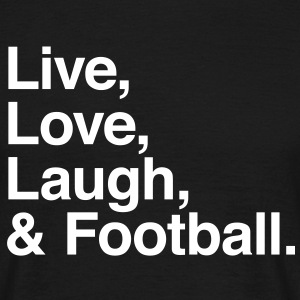 Live love laugh and football T-shirt - Maglietta da uomo