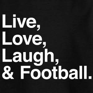 Live love laugh and football Magliette - Maglietta per ragazzi