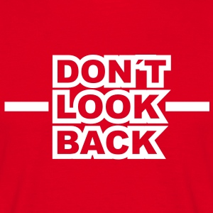 don't look back T-Shirts - Männer T-Shirt