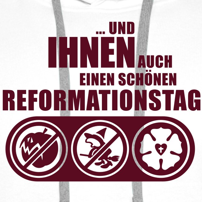 Und Ihnen auch einen schönen Reformationstag!