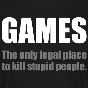 Games - The only legal place... T-Shirts - Männer T-Shirt