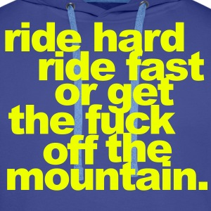 Ride hard, ride fast or get the fuck off  Pullover - Männer Premium Hoodie