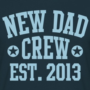 NEW DAD CREW EST 2013 T-Shirt HN - Men's T-Shirt