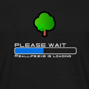 Reallife.exe is loading. Please wait - Männer T-Shirt