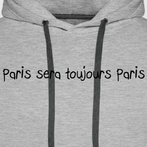 Paris sera toujours Paris Sweat-shirts - Sweat-shirt à capuche Premium pour hommes