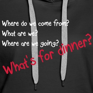 What's for dinner Pullover & Hoodies - Frauen Premium Hoodie