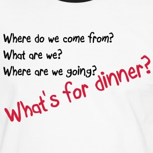 What's for dinner T-Shirts - Men's Ringer Shirt