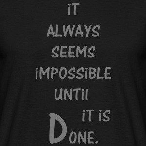 Impossible - Done - Männer T-Shirt