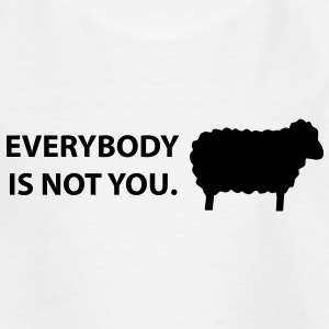 Everybody is not you Shirts - Kinderen T-shirt