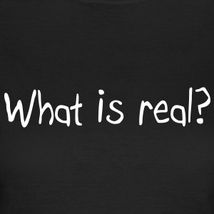 What is real? Magliette - Maglietta da donna