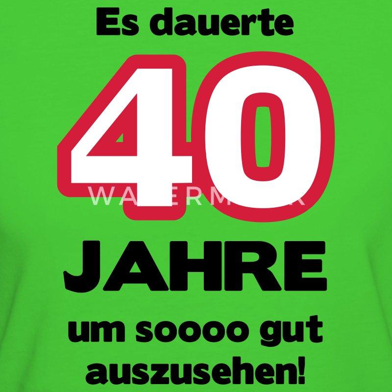 zum 40 geburtstag ein shirt es dauerte 40 jahre um soooo
