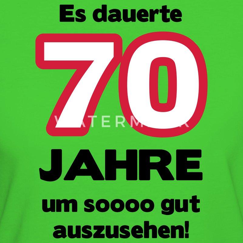 Zum 70 geburtstag ein shirt es dauerte 70 jahre um soooo gut auszusehen t shirt spreadshirt - Geschenke zum 70 geburtstag frau ...