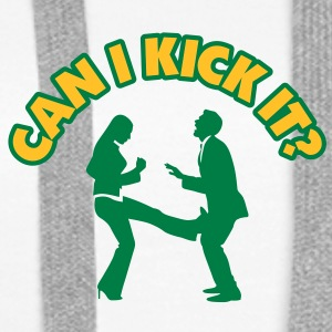 Can I Kick It 1 (2c)++2012 Sweat-shirts - Sweat-shirt à capuche Premium pour femmes