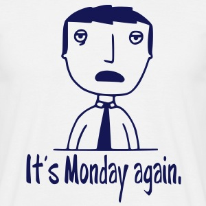 It's Monday again T-Shirts - Männer T-Shirt