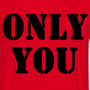 only you T-shirts - Herre-T-shirt