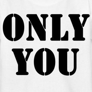 only you T-shirts - Børne-T-shirt