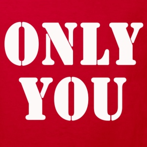 ONLY YOU Shirts - Kids' Organic T-shirt