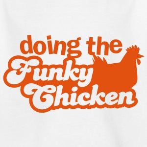 doing the FUNKY CHICKEN! Shirts - Kids' T-Shirt