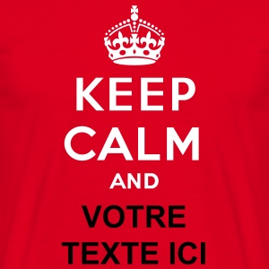 Keep calm and... (votre texte/concept) propre text Tee shirts - Tee shirt Homme
