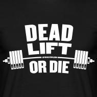 Design ~ Deadlift or die